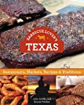 Barbecue Lover's Texas: Restaurants,...
