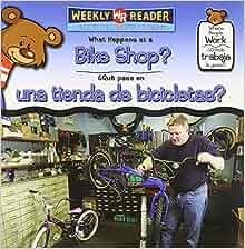 : What Happens at a Bike Shop?/ Que Pasa En Una Tienda De Bicicletas