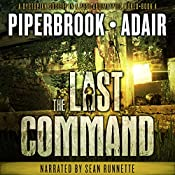 The Last Command: The Last Survivors, Book 4 | Bobby Adair, T.W. Piperbrook