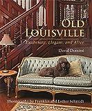 Old Louisville: Exuberant, Elegant, and Alive