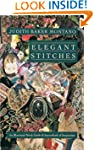 Elegant Stitches: An Illustrated Stit...