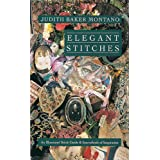 Elegant Stitches: An Illustrated Stitch Guide and Source Book of Inspiration ~ Judith Montano