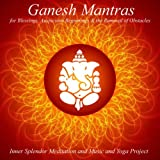 Ganesh Mantras for Blessings, Auspicious Beginnings & Removal of Obstacles