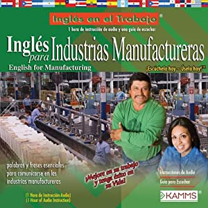 Ingles para Industrias Manufactureras (Texto Completo) [English for Manufacturing Industries ] | [Stacey Kammerman]