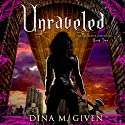 Unraveled: The Gatekeeper Chronicles, Book 2 Audiobook by Dina Given Narrated by Cate Strey