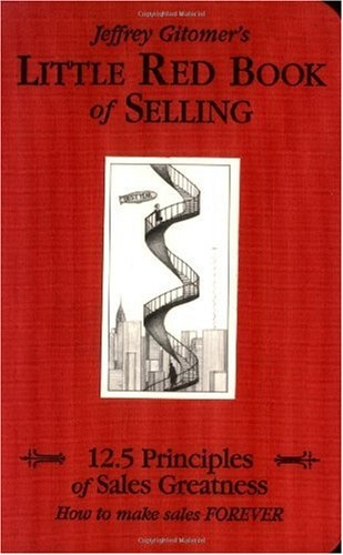 Little Red Book of Selling: 12.5 Principles of