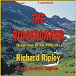 The Ridgerunner: Elusive Loner of the Wilderness | Richard Ripley