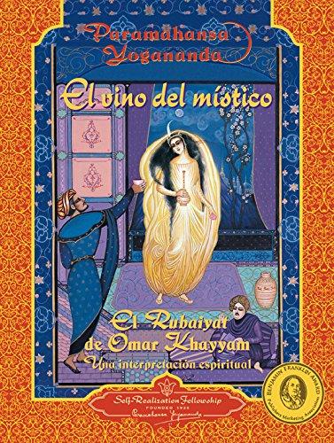 El Vino del Mistico: El Rubaiya de Omar Khayyam: Una Interpretacion Espiritual