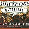 Saint Patrick's Battalion: A Novel Audiobook by James Alexander Thom Narrated by William Dufris