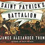Saint Patrick's Battalion: A Novel | James Alexander Thom