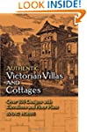 Authentic Victorian Villas and Cottag...
