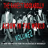 Rarest Rockabilly Album In The World: Volume 2by Various Artists