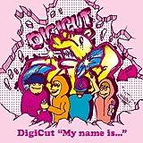 """DigiCut""""My name is..."""""""