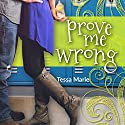 Prove Me Wrong Audiobook by Tessa Marie Narrated by Julia Farmer