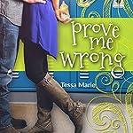 Prove Me Wrong | Tessa Marie