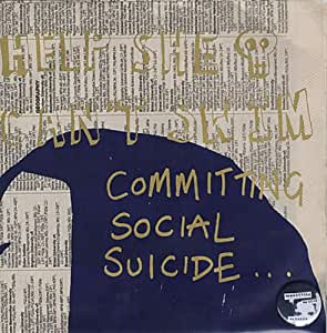 "Committing Social Suicide. [7"" VINYL]"