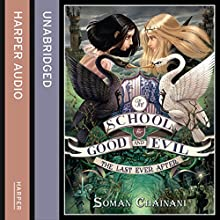 The Last Ever After: The School for Good and Evil, Book 3 (       UNABRIDGED) by Soman Chainani Narrated by Polly Lee