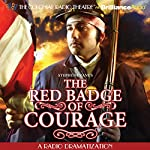 Stephen Crane's The Red Badge of Courage: A Radio Dramatization | Stephen Crane