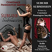 Suburb Submission (       UNABRIDGED) by Constance Pennington Smythe Narrated by Kellie Kamryn