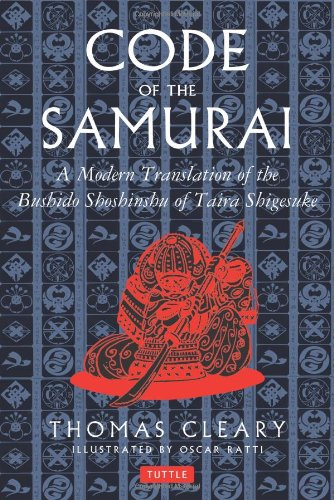 The Code of the Samurai: A Modern Translation of the Bushido Shoshinshu of Taira Shigesuke: A Contemporary Translation of the Bushido Shoshinshu of Taira Shigesuke