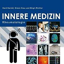 Herold Innere Medizin 2017: Rheumatologie Hörbuch von Gerd Herold Gesprochen von: Birgit Richter
