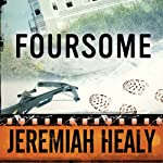 Foursome (       UNABRIDGED) by Jeremiah Healy Narrated by Andy Caploe