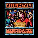 The Sanctuary Sparrow: The Seventh Chronicle of Brother Cadfael (       UNABRIDGED) by Ellis Peters Narrated by Vanessa Benjamin