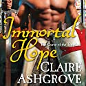 Immortal Hope (       UNABRIDGED) by Claire Ashgrove Narrated by Dina Pearlman