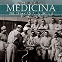 Breve historia de la medicina Audiobook by Pedro Gargantilla Narrated by Tony Chiroldes