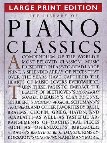 The Library of Piano Classics - Large Print Edition: Piano Solo