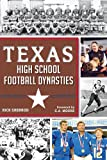 Texas High School Football Dynasties (Sports History)