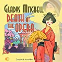 Death at the Opera Audiobook by Gladys Mitchell Narrated by Patience Tomlinson