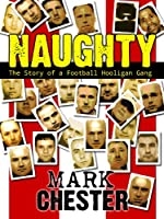 Naughty - the story of a football hooligan gang (English Edition)
