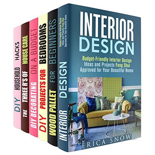 Interior Design Box Set (6 in 1): Budget-Friendly Creative Ideas and Projects to Repair, Replace and Feng Shui...