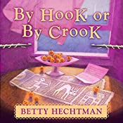 By Hook or by Crook: Crochet Mystery, Book 3 | Betty Hechtman