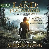 The Land: Founding: A LitRPG Saga: Chaos Seeds, Book 1 Hörbuch von Aleron Kong Gesprochen von: Nick Podehl