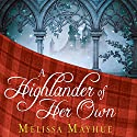 A Highlander of Her Own: Daughters of the Glen, Book 4 (       UNABRIDGED) by Melissa Mayhue Narrated by Elizabeth Wiley