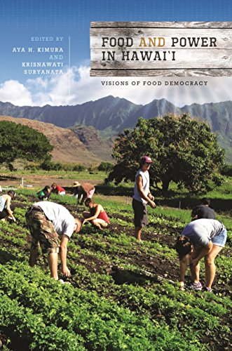 Food and Power in Hawai'i: Visions of Food Democracy (Food in Asia and the Pacific)