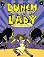 Lunch Lady and the Mutant Mathletes: Lunch Lady #7