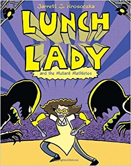 Lunch Lady and the Mutant Athletes by Jarrett Krosoczka book cover