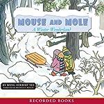 Mouse and Mole: A Winter Wonderland   Wong Herbert Yee