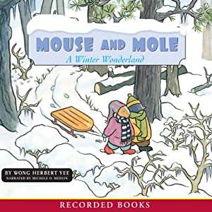 Mouse and Mole: A Winter Wonderland | [Wong Herbert Yee]