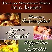 The Lake Willowbee Series: Books 1-3 | Jill James