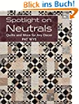 Spotlight on Neutrals: Quilts and Mor...