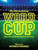 img - for The Extraordinary Word Cup: A Tournament of Old Words Seeking New Favour book / textbook / text book