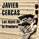 Las leyes de la frontera Audiobook by Javier Cercas Narrated by Javier Viñas