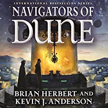 Navigators of Dune | Livre audio Auteur(s) : Brian Herbert, Kevin J. Anderson Narrateur(s) : Scott Brick