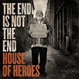 House of Heroes End Is Not the End
