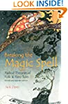 Breaking the Magic Spell: Radical The...