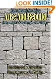 Arise And Rebuild: The Book Of Nehemiah Speaks To Us Today